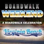 Boardwalk Weekend