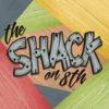 The Shack on 8th