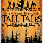 """Davy Crockett's Tremendously Tall Tales"" by the Children's Theatre of Hampton Roads"