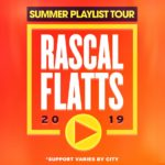 Rascal Flatts – Summer Playlist Tour 2019